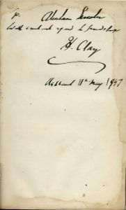 "This inscription reads""To Abraham Lincoln with constant regard to friendship H. Clay 11may 1847″."