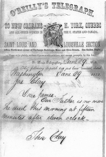 Thomas H. Clay sent this telegraph home to Lexington informing the family of his father's passing.